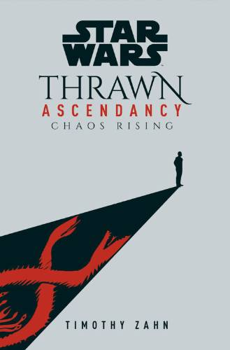 Star Wars: Thrawn Ascendancy (Book I: Chaos Rising